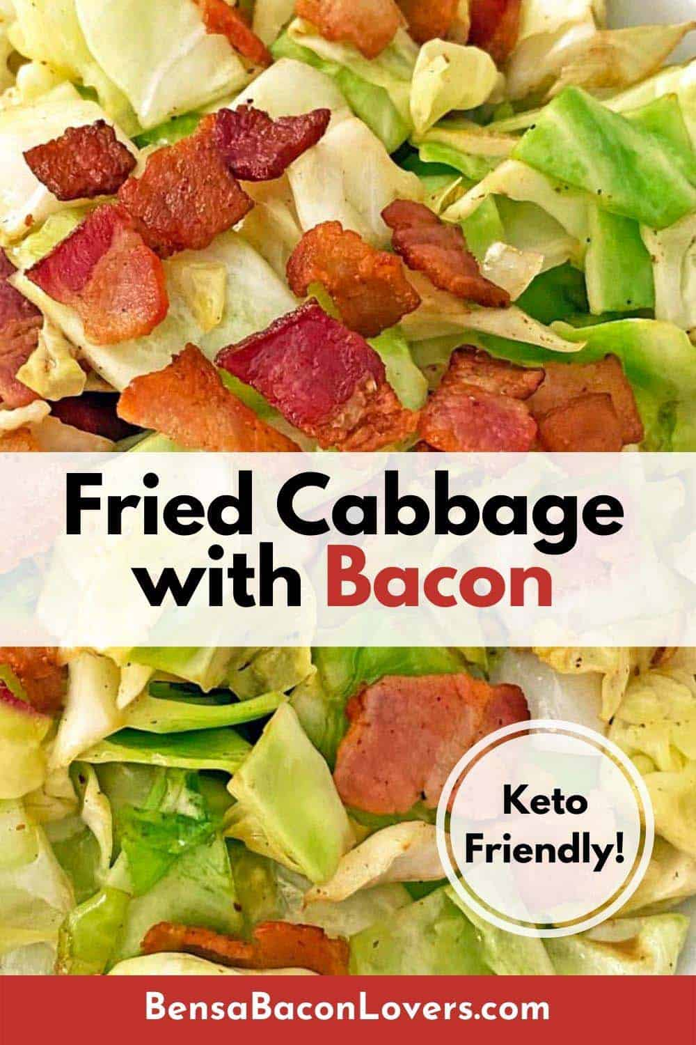 A Pinterest pin with fried cabbage and bacon and matching text plus a round Keto Friendly banner